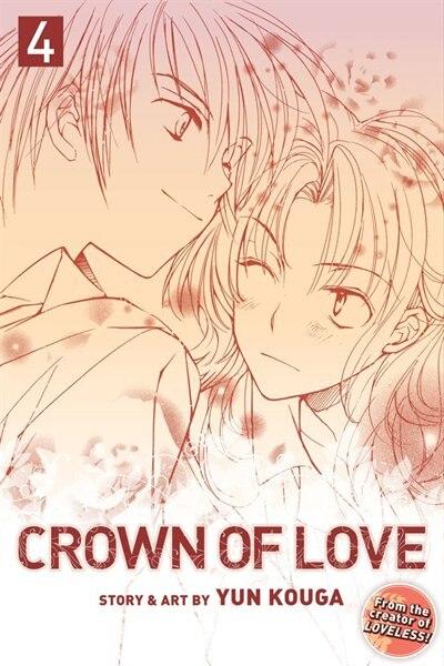 Crown of Love, Vol. 4 by Yun Kouga