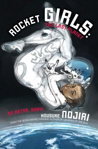 Rocket Girls: The Last Planet (Novel-Paperback) by Housuke Nojiri