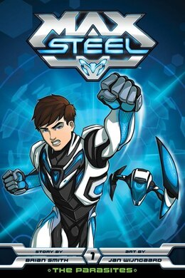 Book Max Steel: The Parasites: The Parasites by Brian Smith