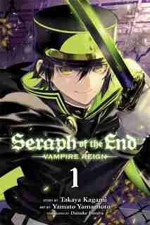 Seraph of the End, Vol. 1: Vampire Reign by Takaya Kagami