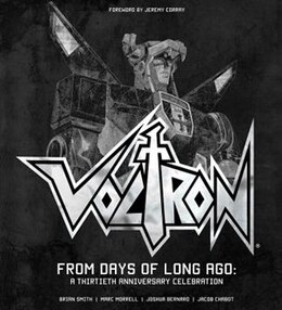 Book Voltron: From Days of Long Ago: A Thirtieth Anniversary Celebration by Brian Smith