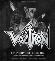 Voltron: From Days of Long Ago: A Thirtieth Anniversary Celebration