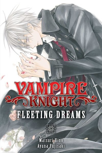Vampire Knight: Fleeting Dreams by Matsuri Hino