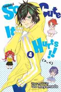 So Cute It Hurts!!, Vol. 4 by Go Ikeyamada