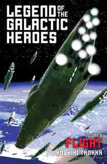 Legend of the Galactic Heroes, Vol. 6: Flight by Yoshiki Tanaka