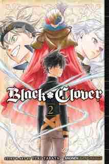 Black Clover, Vol. 2: Those Who Protect by Yuki Tabata