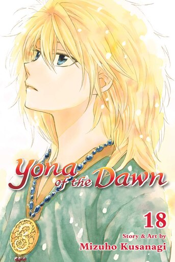 Yona of the Dawn, Vol. 18 by Mizuho Kusanagi