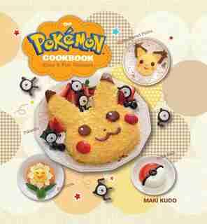 The Pokémon Cookbook: Easy & Fun Recipes by Maki Kudo