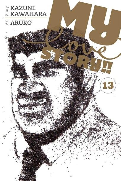 My Love Story!!, Vol. 13 by Kazune Kawahara