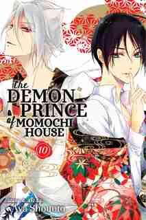 The Demon Prince of Momochi House, Vol. 10 by Aya Shouoto