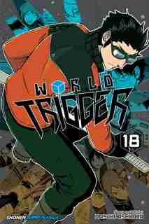 World Trigger, Vol. 18 by Daisuke Ashihara
