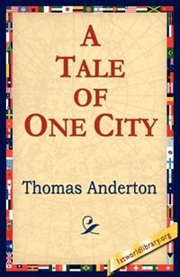 A Tale Of One City by Thomas Anderton