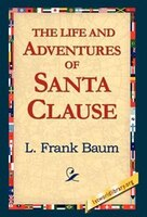 The Life And Adventures Of Santa Clause
