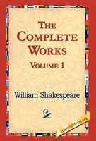 The Complete Works Volume 1