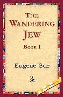 The Wandering Jew, Book I