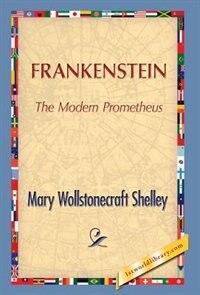 Frankenstein by Mary Wollstonecraft (godwin) Shelley