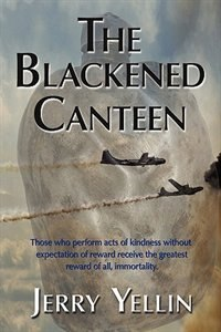 The Blackened Canteen by Jerry Yellin
