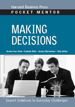 Book Making Decisions: Expert Solutions to Everyday Challenges by Harvard Business School Press