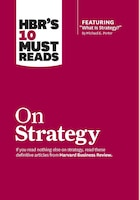 """HBR's 10 Must Reads on Strategy (including featured article """"What Is Strategy?"""" by Michael E…"""