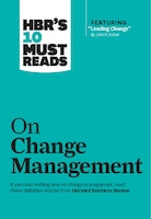 """HBR's 10 Must Reads on Change Management (including featured article """"Leading Change,"""" by John P…"""