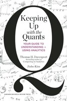 Book Keeping Up with the Quants: Your Guide to Understanding and Using Analytics by Thomas H. Davenport