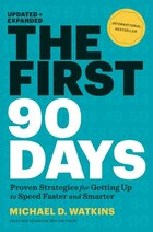 The First 90 Days, Updated and Expanded: Proven Strategies for Getting Up to Speed Faster and…