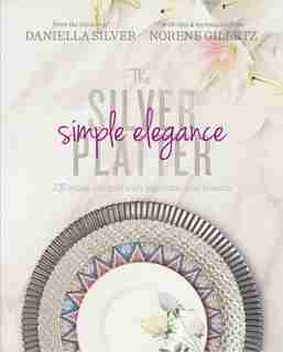 Silver Platter Simple Elegance by Norene Gilletz