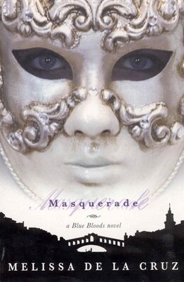 Book Masquerade (A Blue Bloods Novel): A Blue Bloods Novel by Melissa De la Cruz