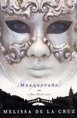 Book Masquerade (A Blue Bloods Novel): A Blue Bloods Novel by Melissa De la Cruz