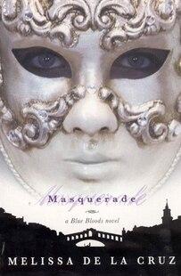 Masquerade (A Blue Bloods Novel): A Blue Bloods Novel