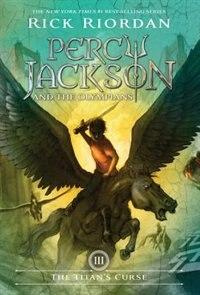 Percy Jackson And The Olympians, Book Three The Titan's Curse: Percy Jackson and the Olypians Book Three