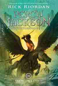 Percy Jackson And The Olympians, Book Three The Titan's Curse: Percy Jackson and the Olypians Book Three by Rick Riordan