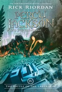 Percy Jackson And The Olympians, Book Four The Battle Of The Labyrinth (percy Jackson And The Olympians, Book Four) by Rick Riordan