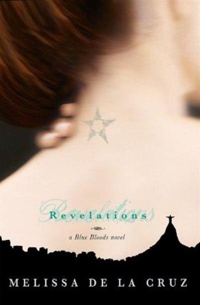 Revelations (a Blue Bloods Novel, Book 3): A Blue Bloods Novel by Melissa De La Cruz