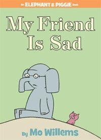 Book My Friend is Sad (An Elephant and Piggie Book): An Elephant And Piggie Book by Mo Willems