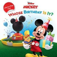 Mickey Mouse Clubhouse Whose Birthday Is It?: Lift-the-flap Surprise Story