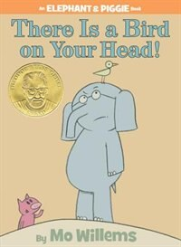 There Is a Bird On Your Head! (An Elephant and Piggie Book): An Elephant And Piggie Book de Mo Willems