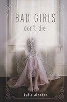 Bad Girls Don't Die (bad Girls Don't Die, Book 1)