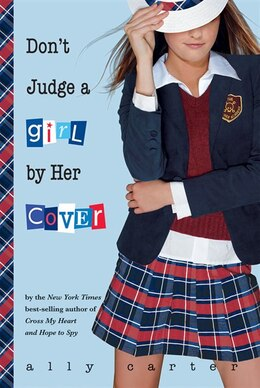 Book Don't Judge A Girl By Her Cover by Ally Carter