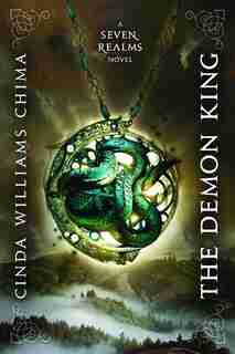 The Demon King (a Seven Realms Novel) by Cinda Williams Chima