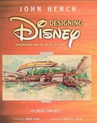 Designing Disney: Imagineering and the Art of the Show