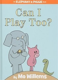 Book Can I Play Too? (An Elephant and Piggie Book) by Mo Willems