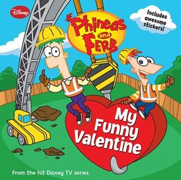 Book Phineas And Ferb My Funny Valentine by Jonathan Colton Disney Book Group