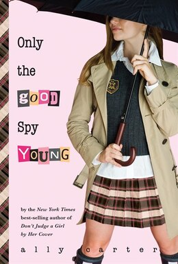 Book Only the Good Spy Young by Ally Carter