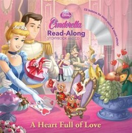 Book Cinderella A Heart Full Of Love Read-along Storybook And Cd by Disney Book Group