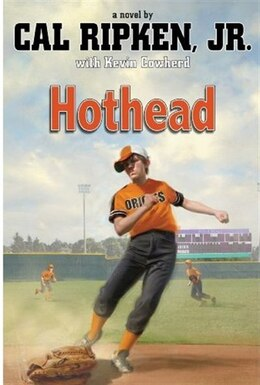 Book Cal Ripken, Jr.'s All Stars: Hothead by Cal Ripken Jr.