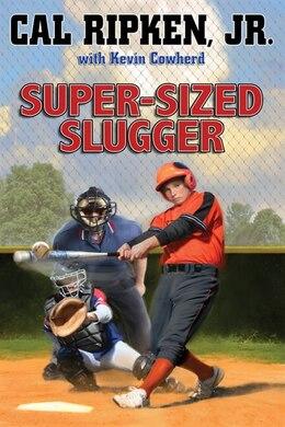 Book Cal Ripken, Jr.'s All-stars: Super-sized Slugger by Cal Ripken Jr.