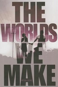The Worlds We Make: The Fallen World Trilogy by Megan Crewe