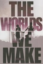 The Worlds We Make: The Fallen World Trilogy