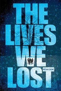 The Lives We Lost: The Fallen World Trilogy by Megan Crewe